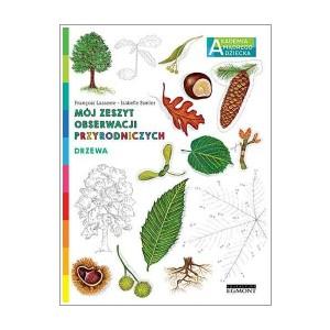 Drzewa - Mój zeszyt obserwacji przyrodniczych