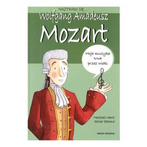 Biografia dla dzieci - Nazywam się - Wolfgang Amadeusz Mozart