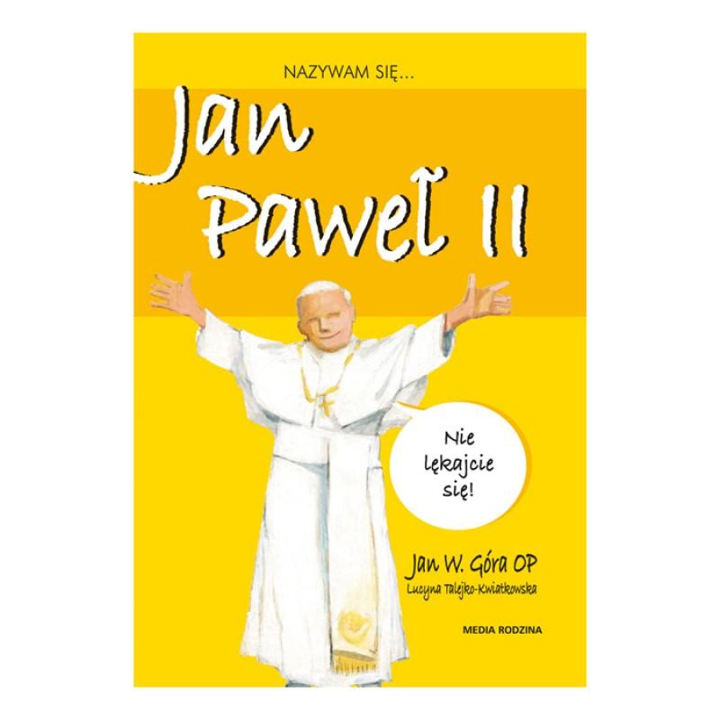 Biografia Dla Dzieci Nazywam Się Jan Paweł Ii Gry I Zabawki