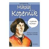 Biografia dla dzieci - Nazywam się - Mikołaj Kopernik