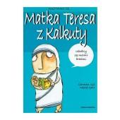 Biografia dla dzieci - Nazywam się - Matka Tersa z Kalkuty
