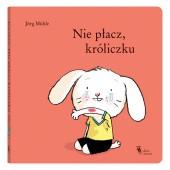 Nie płacz króliczku