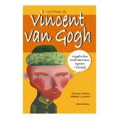 Biografia dla dzieci - Nazywam się - Vincent Van Gogh